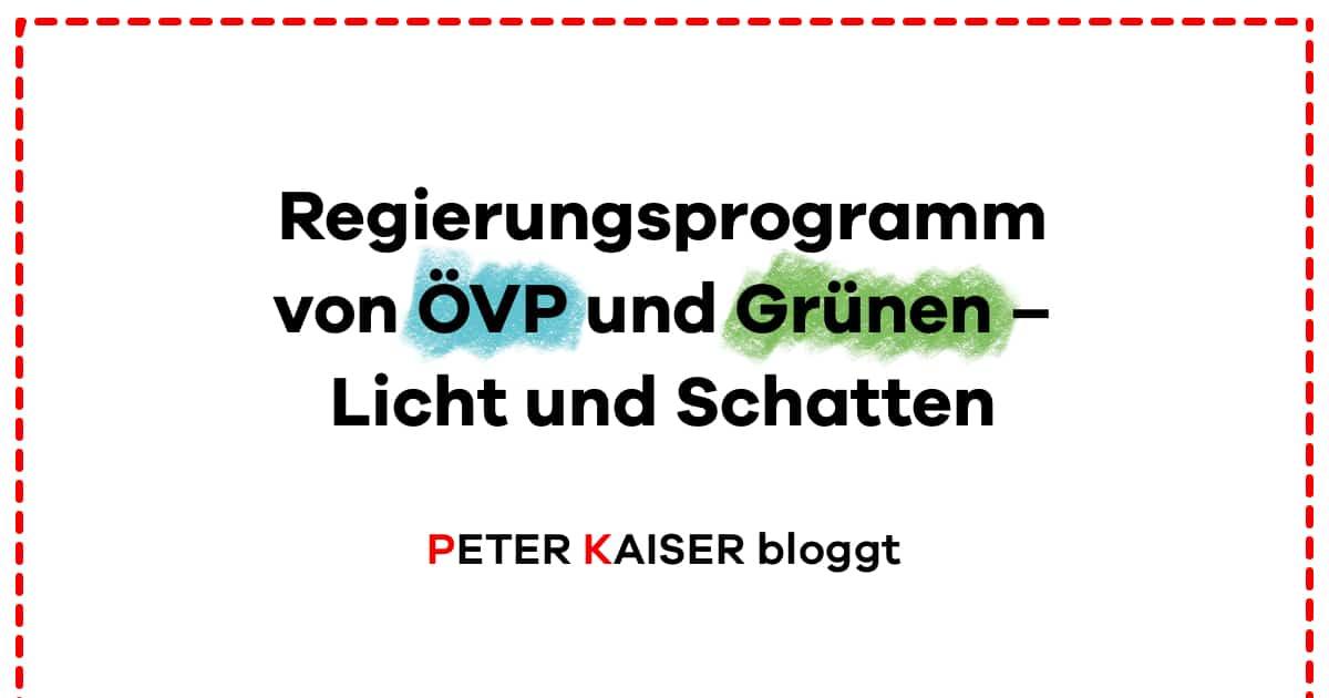 Regierungsprogramm von ÖVP und Grünen – Licht und Schatten